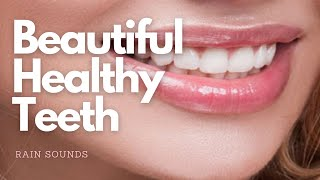 Have Beautiful White Straight Teeth + Facial Symmetry + Healthy Maxilla - Rain Sounds