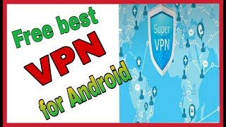 free VPN for Android IN HINDI  [ super vpn ]  What is the best free VPN for Android?