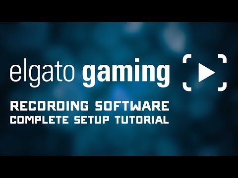 Complete Elgato Game Capture Software Setup Tutorial - Streaming & Recording