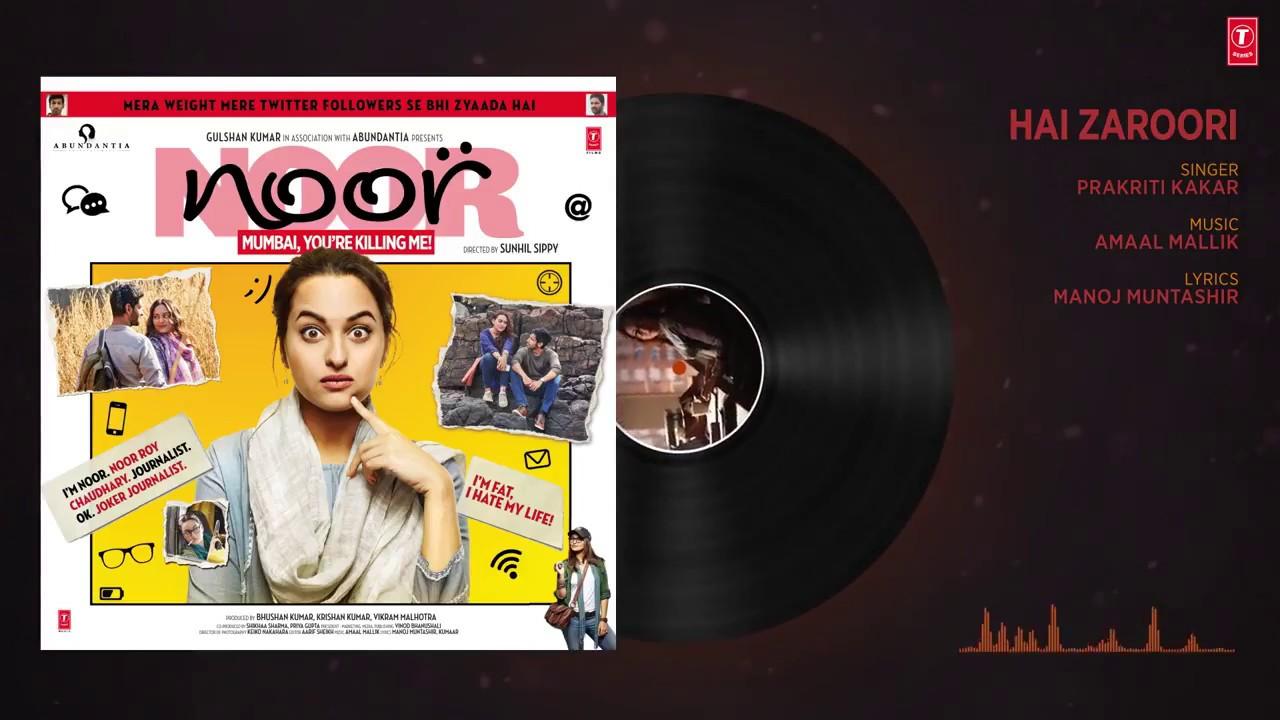 Download Hai Zaroori Full Audio Song   Noor   Sonakshi Sinha   Amaal Mallik   Prakriti Kakar.