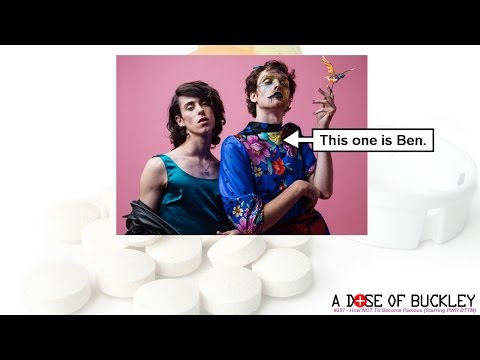 How NOT To Become Famous (Starring PWR BTTM) - A Dose of Buckley