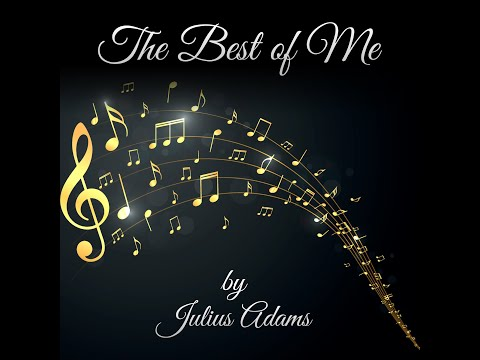 """""""BEST OF ME"""" By Julius Adams (AF PRODCTIONS)"""