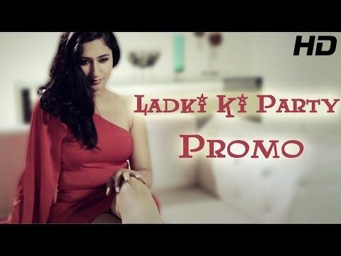 Ladki Ki Party - Promo   Gagz Mehta   New Punjabi Song of 2013