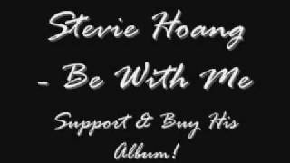 Stevie Hoang - Be With Me