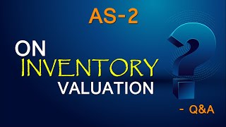 AS 2 - Valuation of Inventories - Q&A