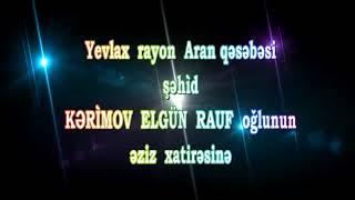 Kerimov Elgun Rauf oqlu Sehid Aran qesebesi
