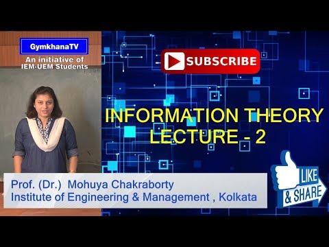 INFORMATION THEORY   LECTURE-2   PROF.(Dr.) MOHUYA CHAKRABORTY   Gymkhana TV   IEM