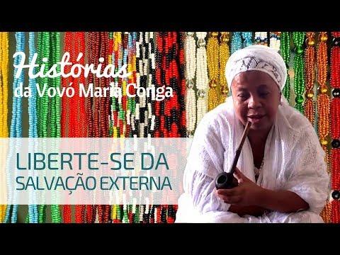 LIBERTE-SE DA SALVAÇÃO EXTERNA | Histórias da Vovó Maria Conga