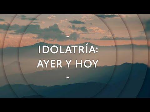 Idolatría: ayer y hoy - Pastor Miguel Núñez