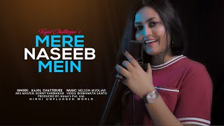 Mere Naseeb Mein Tu Hai Ke Nahi Cover Kajol Chatterjee Mp3 Song Download