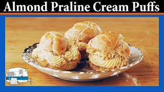 Cream Puffs With Almond Praline Filling - White Trash Cooking