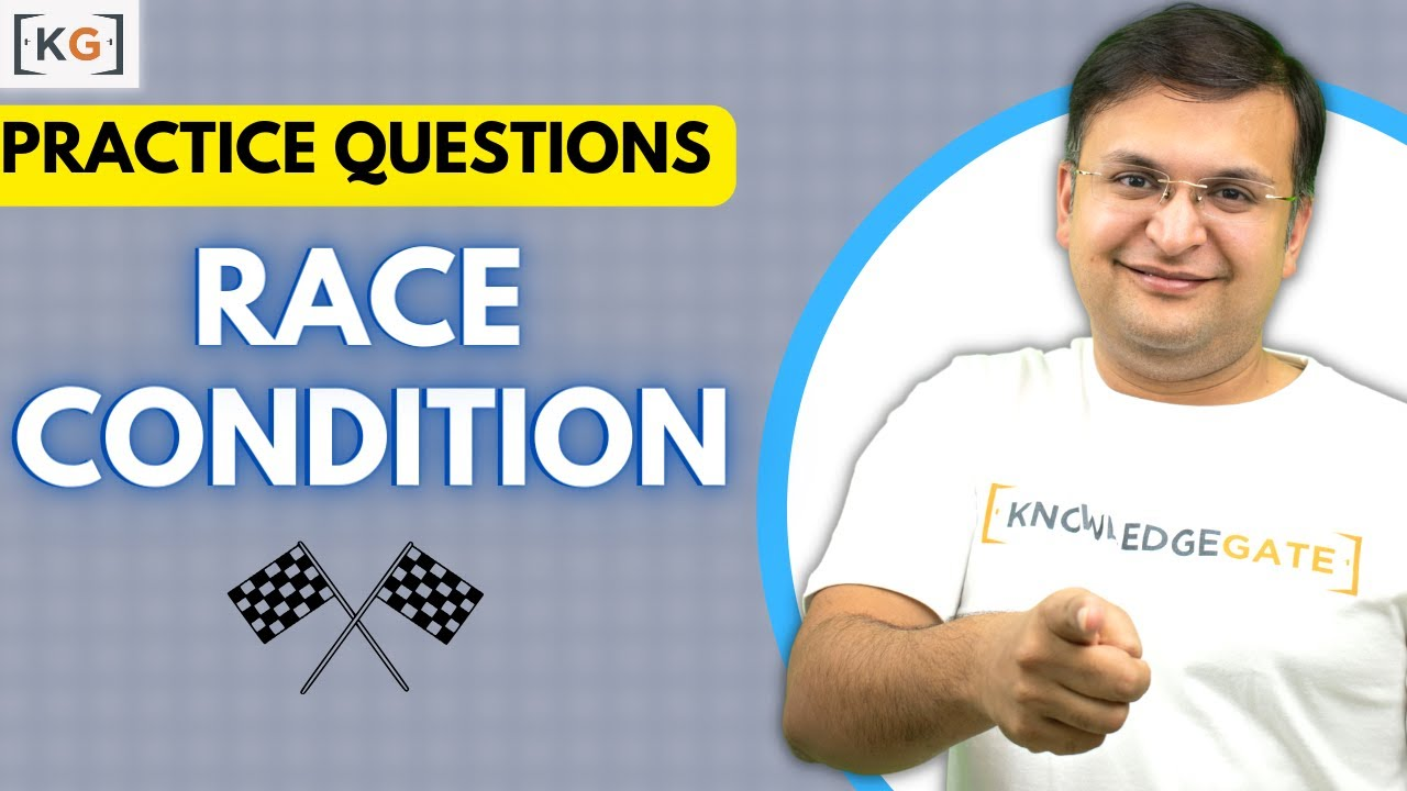 Part 5 2 Practice Problems Questions Solutions on Race Condition in  Operating System OS in HINDI