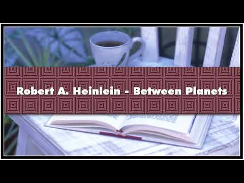 Robert A. Heinlein Between Planets Audiobook