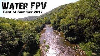 Water FPV - Best Of Summer Freeride 2017
