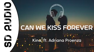 Download Kina - Can We Kiss Forever? (8D AUDIO) ft. Adriana Proenza