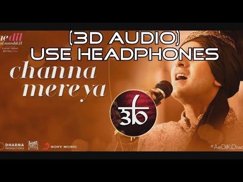 Channa Mereya | 3D Audio | Arijit Singh | Virtual 3D Audio | HQ | Ae Dil Hai Mushkil