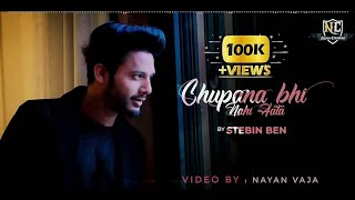 Chupana Bhi Nahi Aata | Whatsapp Status | Stebin Ben | Cover | Nayan Creations