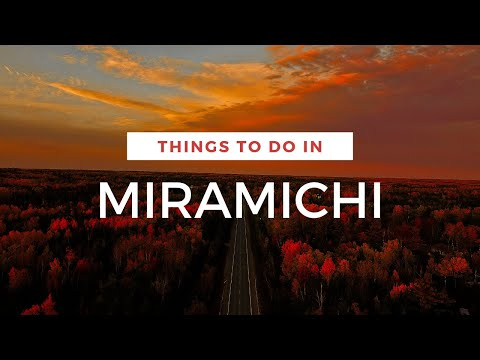 Things to Do in Miramichi, New Brunswick
