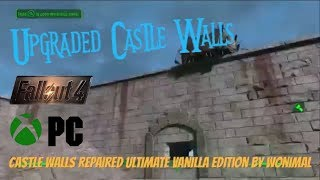 Fallout 4 Xbox One/PC Mods|Castle Walls Repaired Ultimate Vanilla Edition By Wonimal
