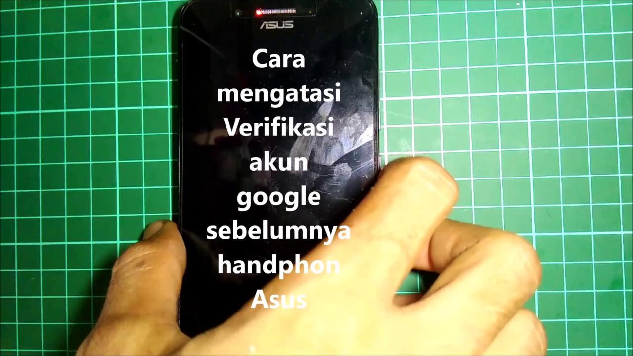 Cara Mengatasi Verifikasi Akun Google Sebelumnya Handphon Asus Youtube