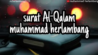 Murotal Al-Qur'an Merdu || Surat Al-Qolam || Muhammad Herlambang