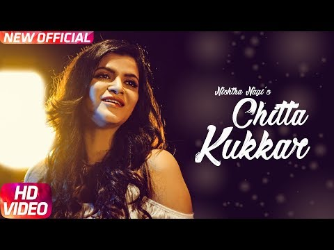 Chitta Kukkar | Nishtha Nagi | Latest Punjabi Song 2018 | Speed Records