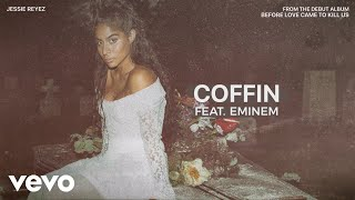 Jessie Reyez - Coffin  Audio  Ft. Eminem