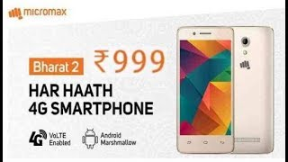 Micromax Launch Rs.999 4G VoLTE Smartphone | Micromax Bharat 2 | Vodafone 4G Android Mobile
