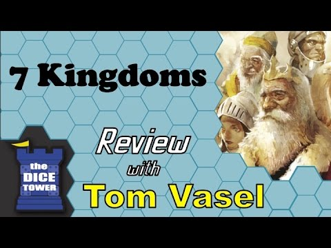 7 Kingdoms Review - with Tom Vasel