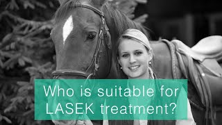 Who is suitable for LASEK treatment?