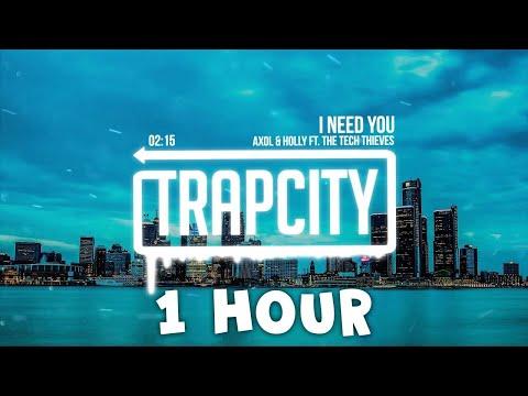 1 Hour Trap ► Axol & Holly - I Need You (ft. The Tech Thieves) [Lyrics]