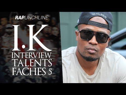 I.K parle de Talents Fâchés 5, du Rapgame, de Sofiane, Niro, Rohff, Jarod, Kofs...