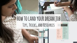 Landing Your Dream Job : Resources, Tips and Tricks | How To Get Your Dream Job
