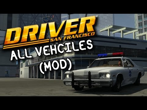 Driver San Francisco (PC Only)- Modded Vehicles (Showcase thing)