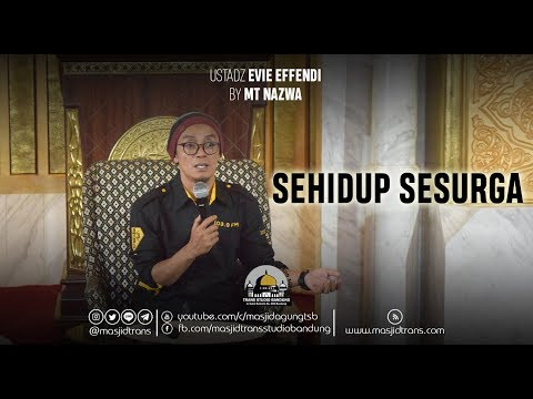 Sehidup Sesurga - Ust. Evie Effendi