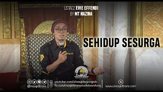 Video Sehidup Sesurga - Ust. Evie Effendi download MP3, 3GP, MP4, WEBM, AVI, FLV November 2018