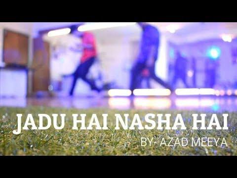 JADU HAI NASHA HAI | SHREYA GHOSHAL | CHOREOGRAPHY BY AZAD MEEYA