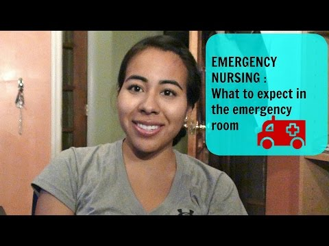 Emergency Nursing : What to expect in the Emergency Room !