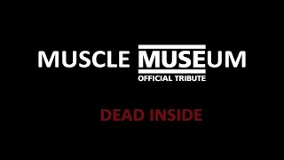 MUSCLE MUSEUM - DEAD INSIDE