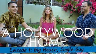 A Hollywood Home: Big House, Single Guy!