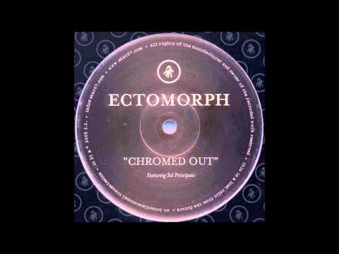 Ectomorph - Chromed Out