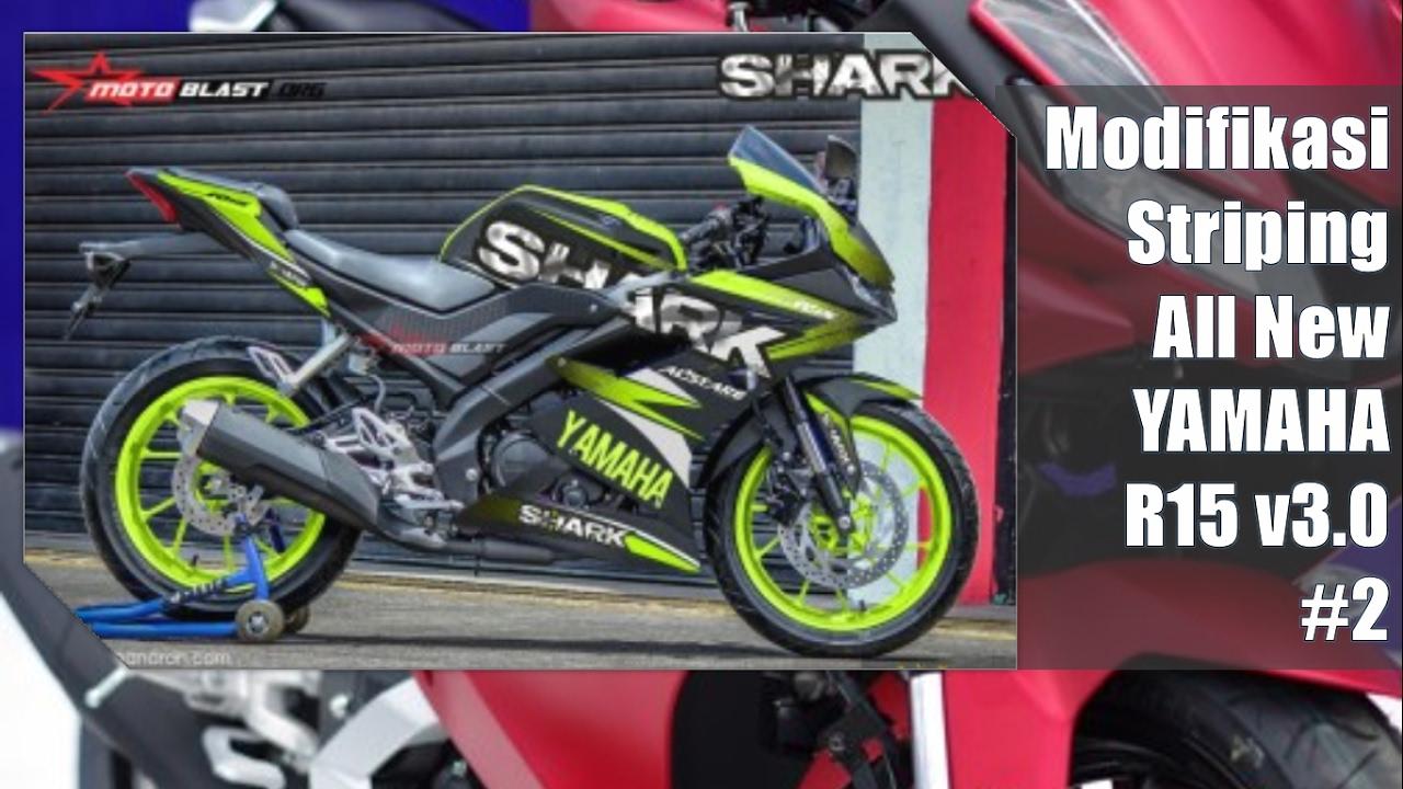 2 Modifikasi Striping All New Yamaha R15 V3 0 By Motoblast Youtube
