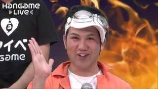 ゲーム実況バラエティHangameLive 第7回 ハンゲ太郎と渚と小森未彩とエルソード