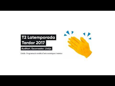 T2 La temporada Lleida: Auditori, Escorxador, Llotja. Tardor 2017