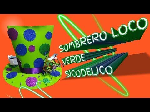 COMO HACER SOMBRERO LOCO SICODELICO BRILLANTE