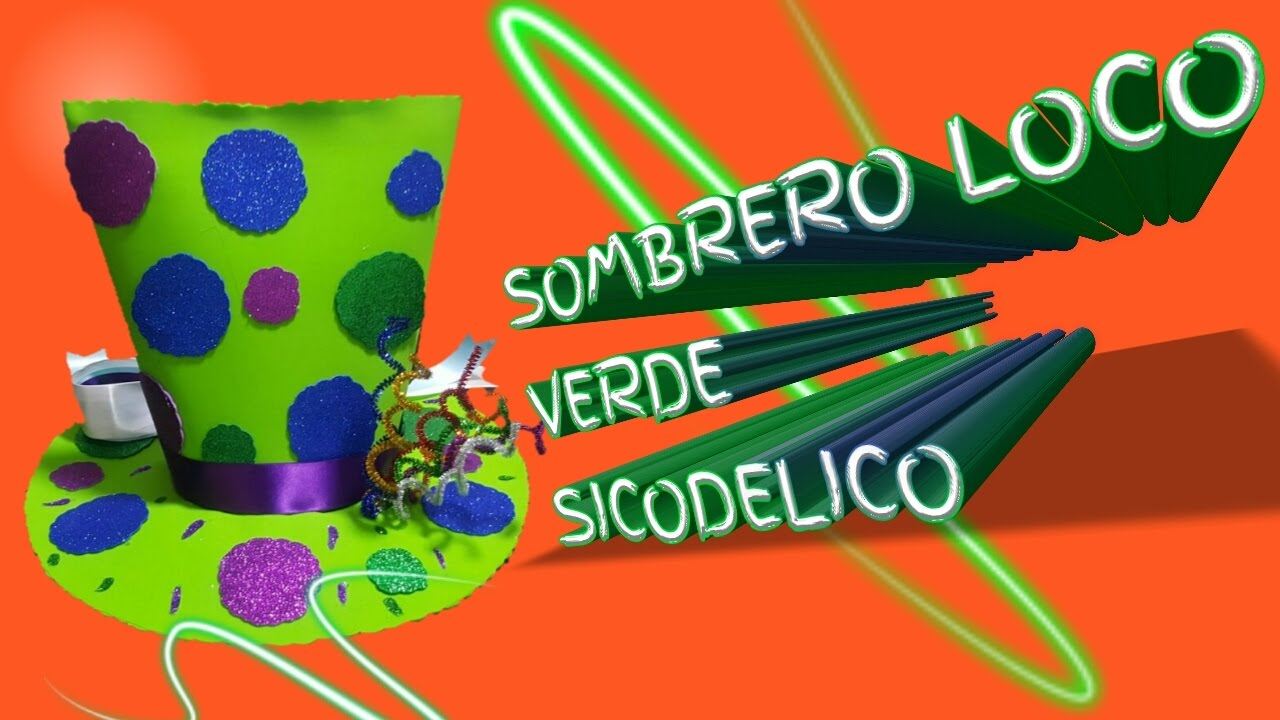 b4362cd804295 COMO HACER SOMBRERO LOCO SICODELICO BRILLANTE - YouTube