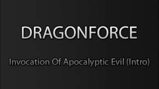 Dragonforce - Invocation Of Apocalyptic Evil (Intro)