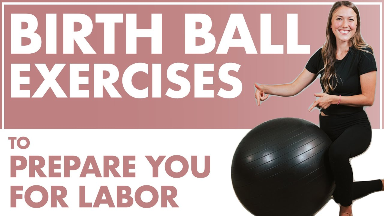 Using A Birth Ball During Pregnancy How To Use A Birth Ball To Induce Labor And Prepare For Birth Youtube