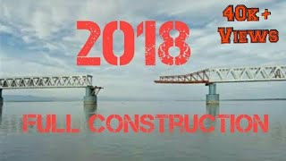 BOGIBEEL BRIDGE LATEST UPDATE JANUARY 2018 CONSTRUCTION COMPLETED | FULL ANIMATED