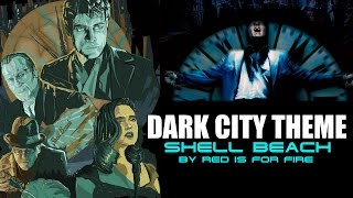 DARK CITY MOVIE: Alex Proyas - 1998 - SHELL BEACH THEME -